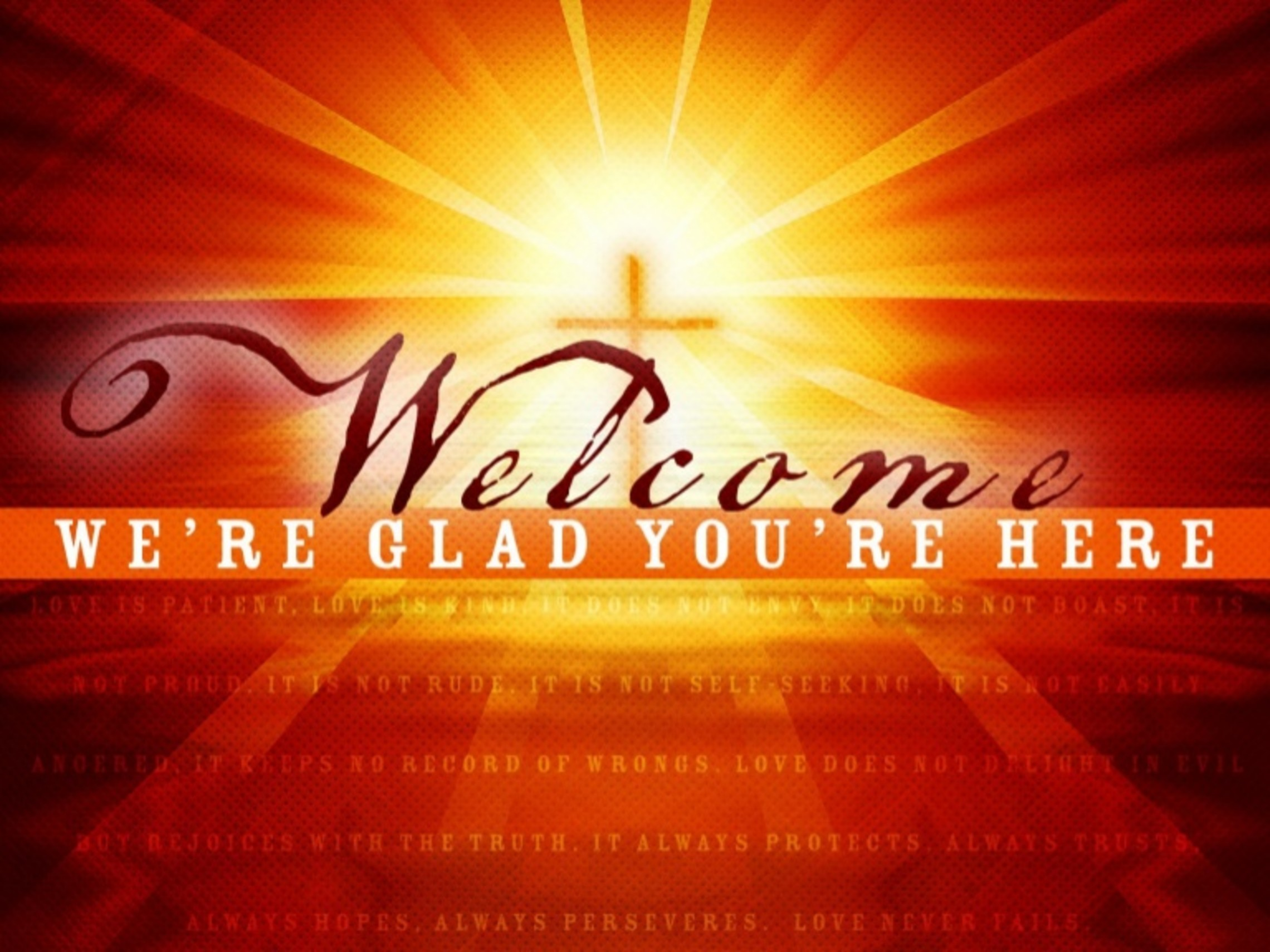 Welcome Were Glad You Are Here